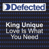 King Unique Love Is What You Need (Look Ahead) (Knee Deep Revdo dub )