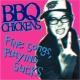 BBQ CHICKENS Fine Songs,Playing Sucks