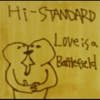 Hi-STANDARD LOVE IS A BATTLEFIELD