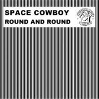 Space Cowboy Round And Round