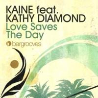 Kaine Love Saves The Day (feat. Kathy Diamond) [Deniz Kurtel Remix]