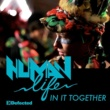 Human Life In It Together