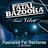 Fatal Bazooka Mauvaise foi nocturne (feat. Vitoo)