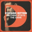 Stefano Ritteri Nothing Stays The Same