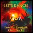 Various Artists Let's Dance - Essential Energetic Club Tracks