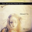 The Jesus And Mary Chain Honey's Dead