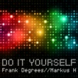 Frank Degrees&Markus H Do It Yourself