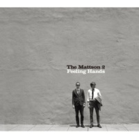 The Mattson 2 Feeling Hands