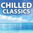 Various Artists Chilled Classics