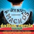Banda Machos (W) Exitos Remix