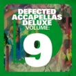 Various Artists Defected Accapellas Deluxe Volume 9