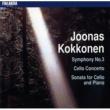 Various Artists Kokkonen : Symphony No.3, Cello Concerto, Sonata for Cello and Piano