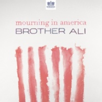 Brother Ali Mourning In America - Single