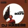 DJ HASEBE adore