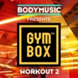 Bodymusic Presents Gymbox Bodymusic Presents Gymbox - Workout 2