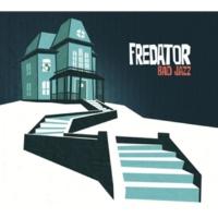Fredator Bad Man
