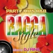 PARTY HITS PROJECT PARTY HITS R&B RAGGA STYLE Mixed by DJ RINA