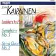 Various Artists Jouni Kaipainen : Ladders to Fire, Symphony No.1, String Quartet No.3