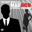 Various Artists The Many Moods of Mad Men: A Musical Companion