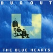 THE BLUE HEARTS DUG OUT (デジタル・リマスター・バージョン)