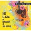 Duo Glacial 80 Anos de Musica Sertaneja