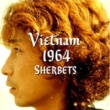 SHERBETS VIETNAM 1964
