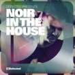 Various Artists Defected Presents Noir In The House