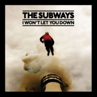 The Subways I Won't Let You Down (Acoustic)