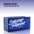 Ramon Tapia This Groove EP
