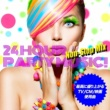 Various Artists 24 Hour Party Music! Non-Stop Mix(最高に盛り上がるTV/CM/映画使用曲)