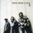 DEAD MENS CURVE 風
