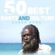 Trinity The 50 Best Roots & Culture Songs Ever