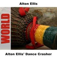 Alton Ellis Dance Crasher - Original