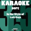 Karaoke 365 Dope (In the Style of Lady Gaga) [Karaoke Version] - Single