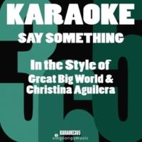 Karaoke 365 Say Something (In the Style of Great Big World & Christina Aguilera) [Karaoke Instrumental Version]