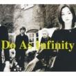 Do As Infinity BREAK OF DAWN