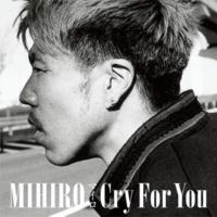 MIHIRO ~マイロ~ Just Believe