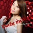 栗林みな実 Doubt the World