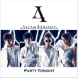 Asian 4 Front Party Tonight(Chinese Version)