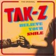 TAK-Z BELIEVE YOUR SMILE