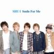 SHU-I Smile For Me