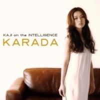 KAJI on the INTELLIGENCE KARADA