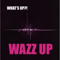 WAZZ UP Be My Love (フル)