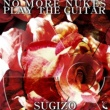 SUGIZO NO MORE NUKES PLAY THE GUITAR