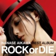 "相川七瀬 NANASE AIKAWA BEST ALBUM ""ROCK or DIE"""