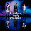 メガマソ Loveless,more Loveless