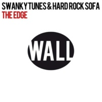 Swanky Tunes & Hard Rock Sofa The Edge (Original Mix )