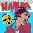 難波章浩-AKIHIRO NAMBA- WAKE UP!!!