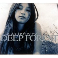 Do As Infinity DEEP FOREST