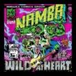 難波章浩-AKIHIRO NAMBA- WILD AT HEART